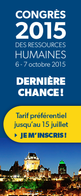 Congrès 2015 des ressources humaines - 6-7 octobre à Québec