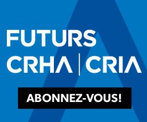 Futurs CRHA | CRIA - Abonnez-vous
